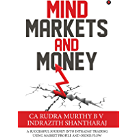 Mind Markets and Money : A Successful Journey Into Intraday Trading Using Market Profile and Order Flow (English Edition)
