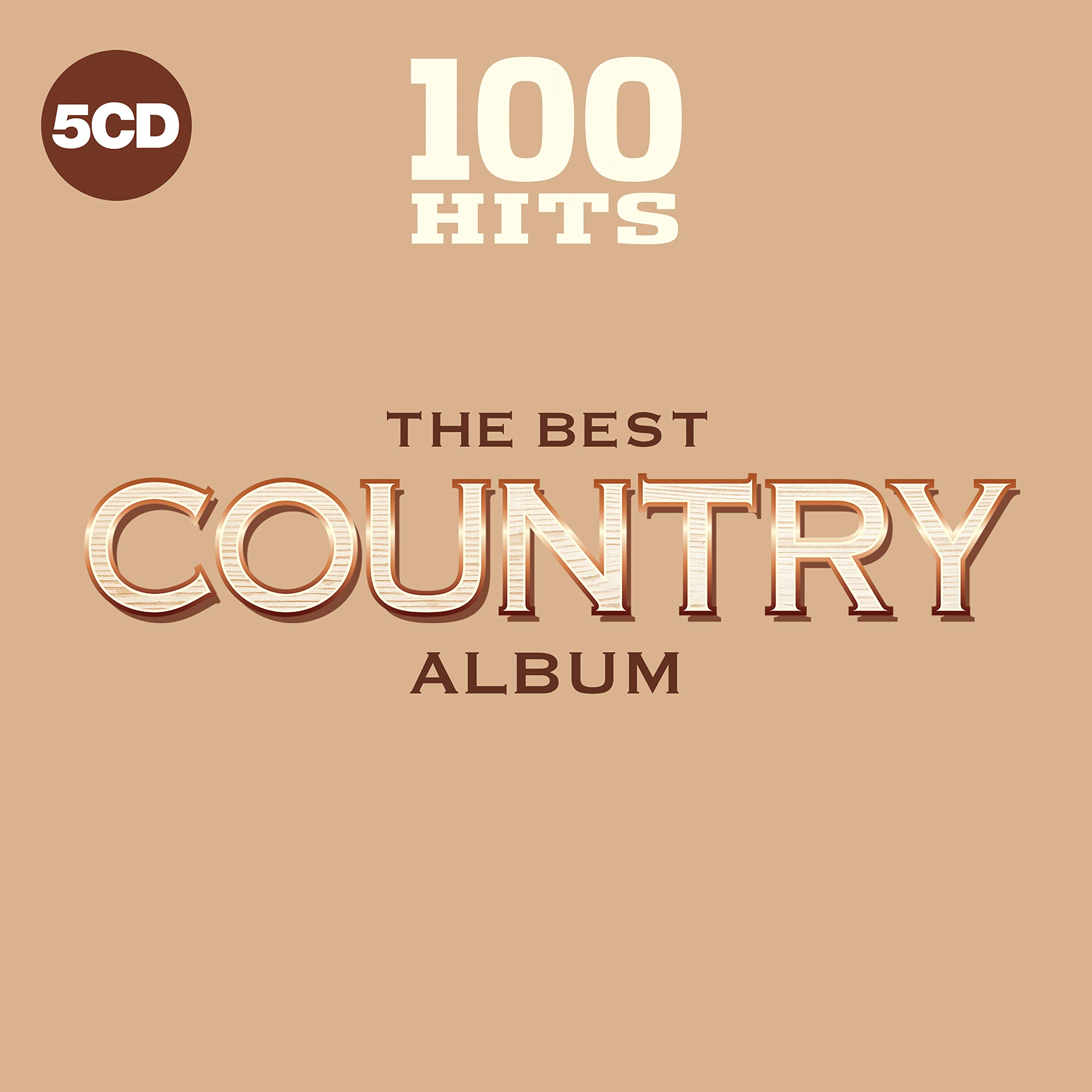 100 Hits: The Best Country Album by 100 Hits