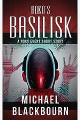Roko's Basilisk: A Roko Event Short Story Kindle Edition
