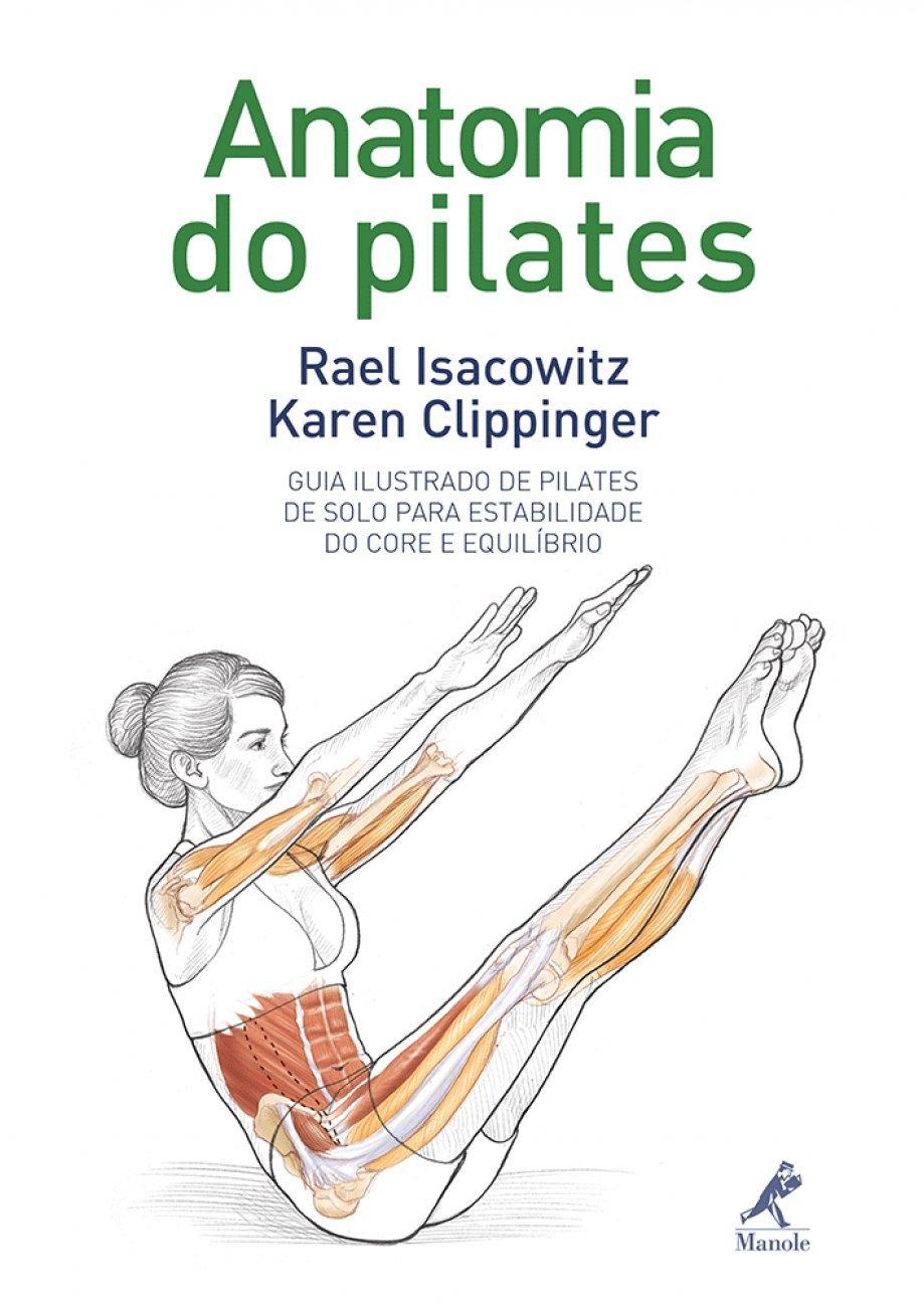 Anatomia do Pilates: Amazon.es: Rael Isacowitz: Libros