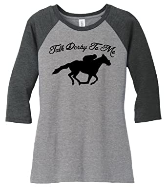 fff057d0 Amazon.com: Comical Shirt Ladies Talk Derby Me Funny Horse Race, Kentucky  Derby 3/4 Raglan: Clothing