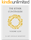 The Iether Continuum: Volume 3: Joy