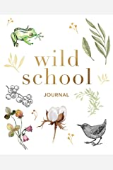 Wild School Journal: A sketchbook: Use it as a field logbook, notebook and workbook | Fill it with all your self-guided observations, discoveries and nature art Paperback