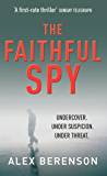 The Faithful Spy: Spy Thriller (John Wells Book 1)