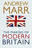 The Making of Modern Britain: From Queen Victoria to VE Day