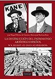 """La destrucción del patrimonio artístico español. W.R. Hearst:  """" el gran acaparador """" (Arte Grandes Temas)"""