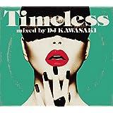 TIMELESS - mixed by DJ KAWASAKI
