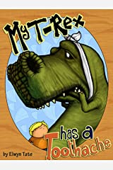 My T-Rex Has A Toothache - Childrens Picture Book Kindle Edition