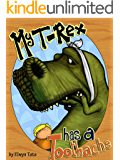 My T-Rex Has A Toothache - Childrens Picture Book (English Edition)