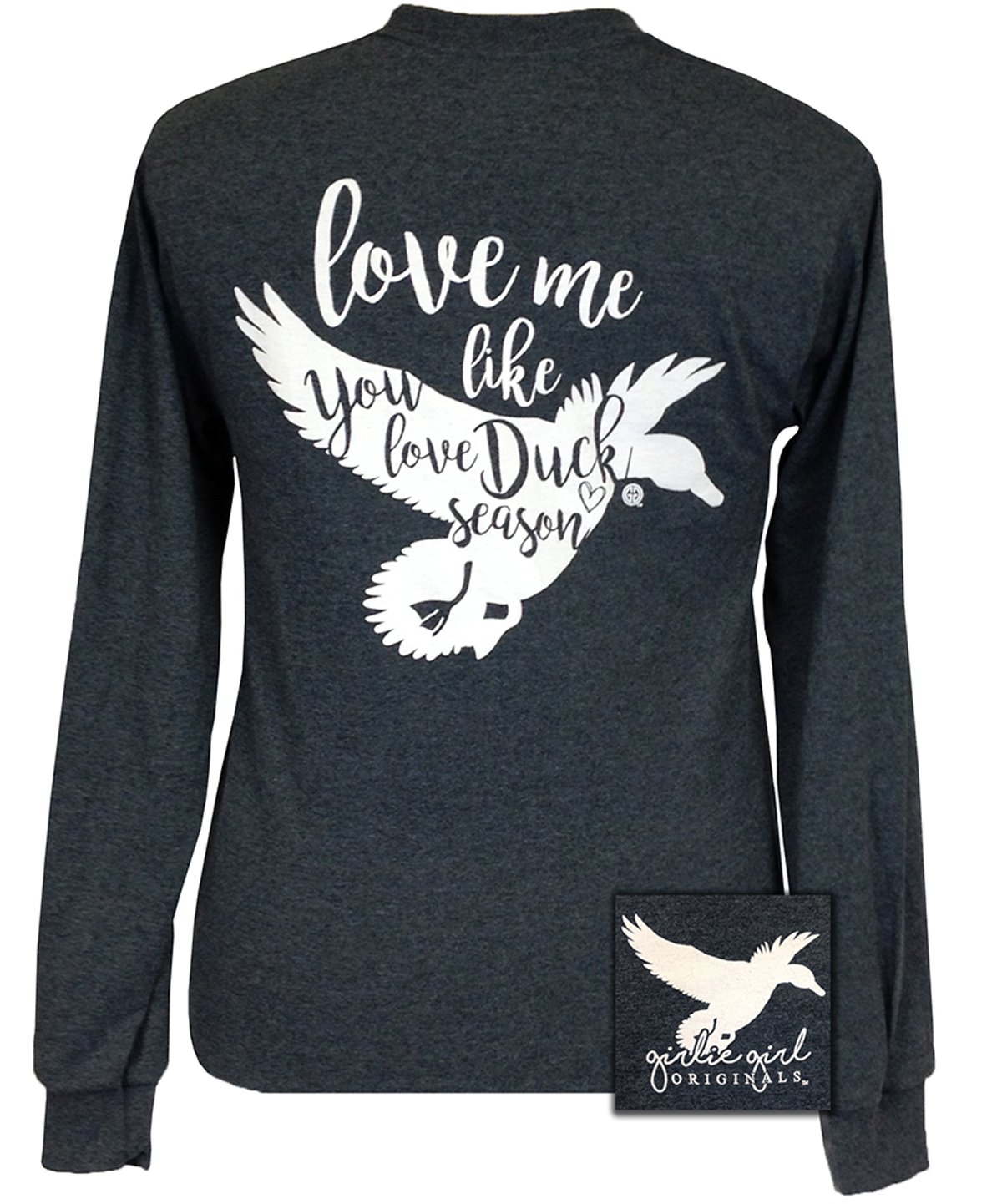 Girlie Girls Love Me Like You Love Duck Season Long Sleeve T-Shirt (Large)