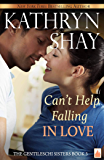 Can't Help Falling in Love (The Gentileschi Sisters Book 3)