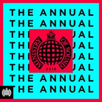 The Annual 2019 - Ministry of Sound [Explicit]