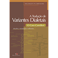 A Tradução de Variantes Dialetais: O Caso Camilleri: Desafios, estratégias e reflexões