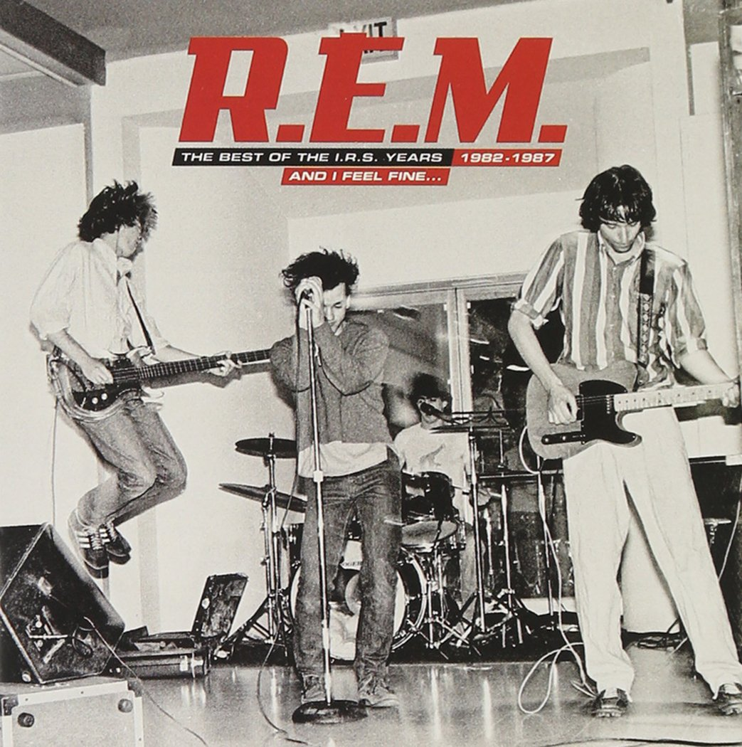 And I Feel Fine... The Best of The I.R.S. Years 1982-1987 by R.E.M.