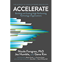 Accelerate: The Science of Lean Software and DevOps: Building and Scaling High Performing Technology Organizations (English Edition)
