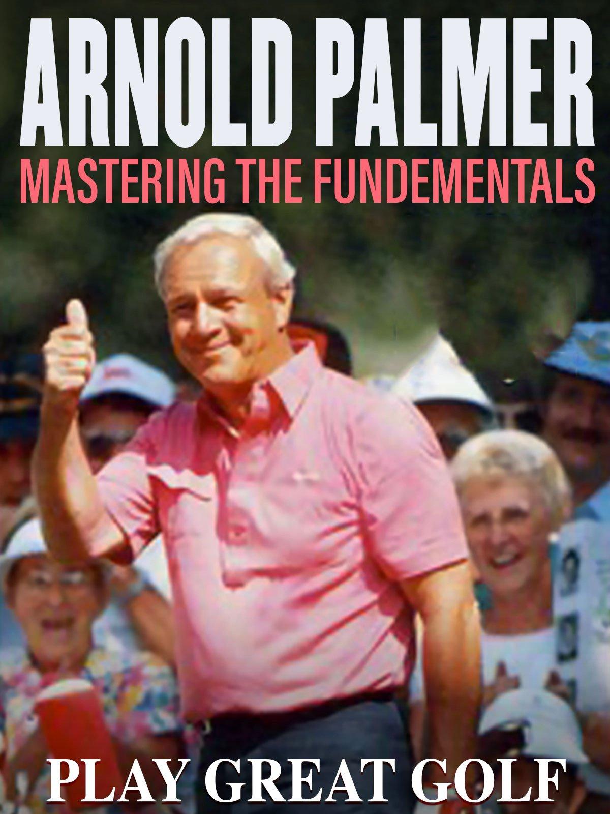 Arnold Palmer: Mastering the Fundamental