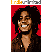 Bob Marley Quotes: 100 Inspirational Quotes Of Love By The Iconic Reggae Musician Bob Marley book cover