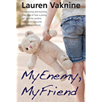 My Enemy, My Friend: The touching and inspirational true story of how a young girl used her positive attitude  to overcome debilitating Arthritis