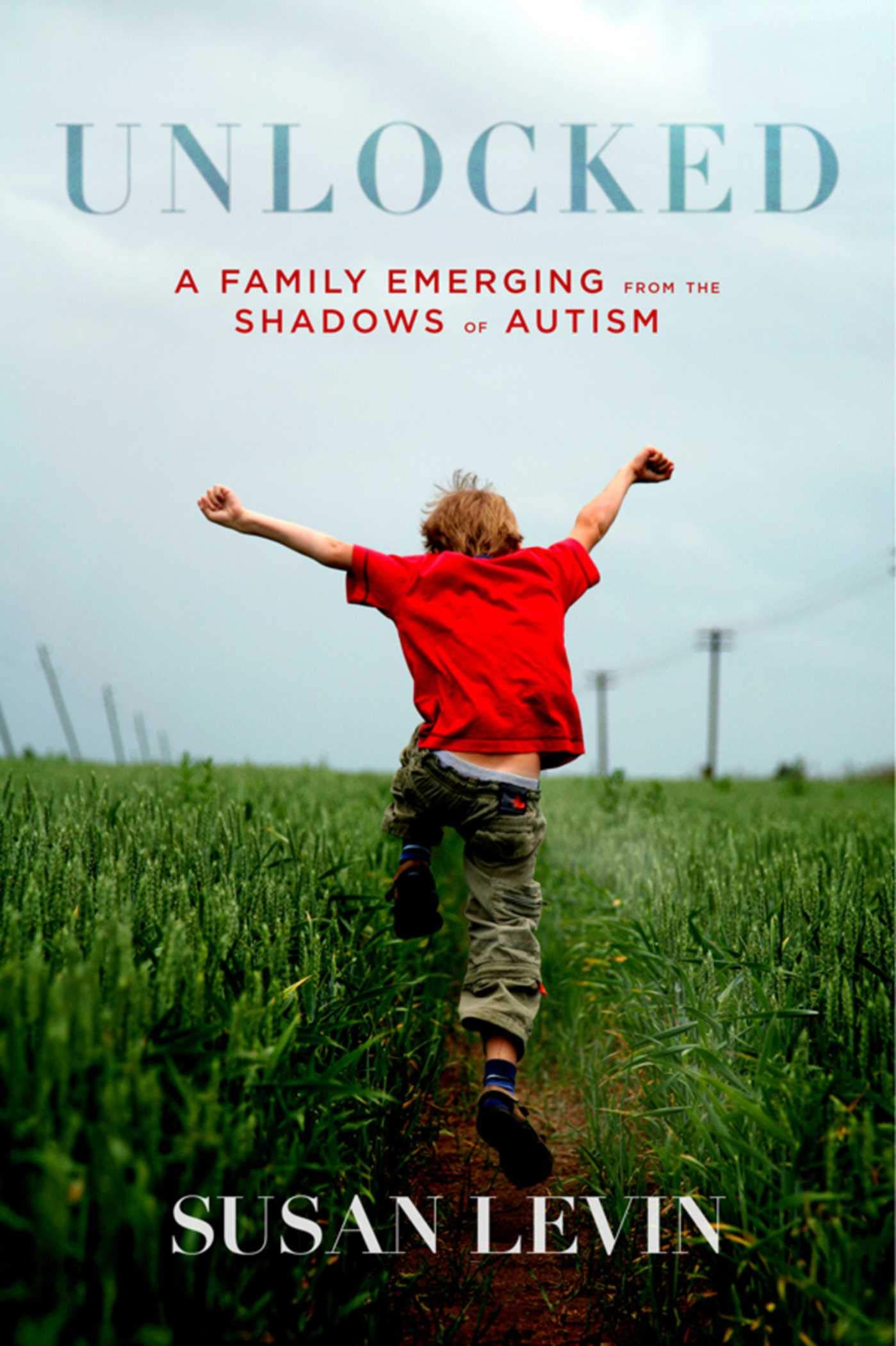 Unlocked: A Family Emerging from the Shadows of Autism: Susan Levin:  9781632207197: Amazon.com: Books