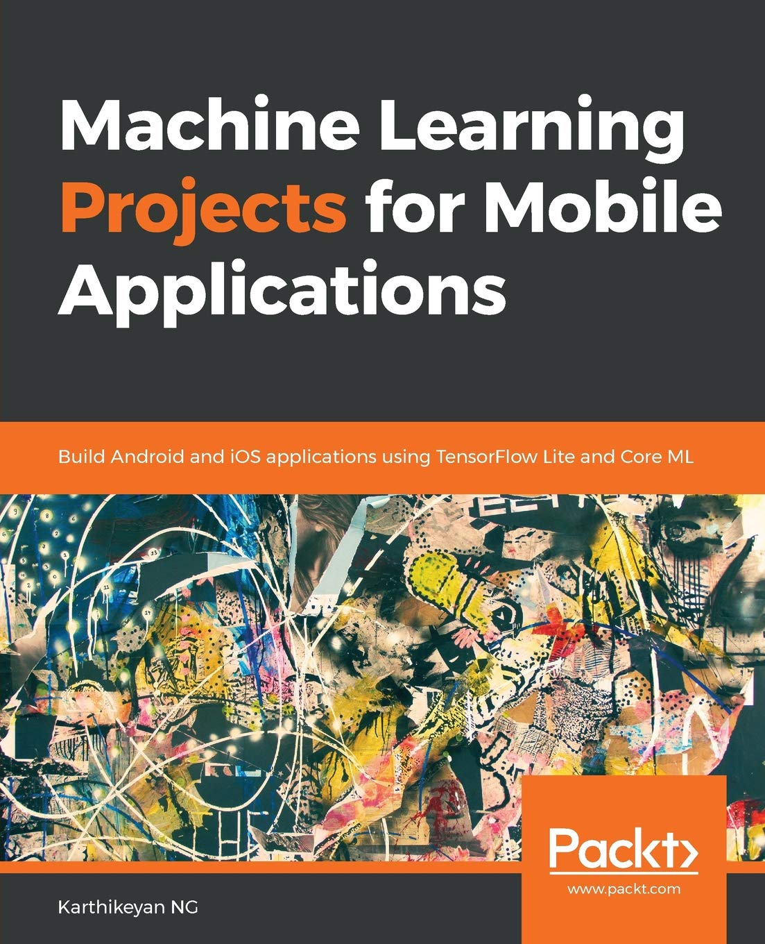 Machine Learning Projects for Mobile Applications: Build