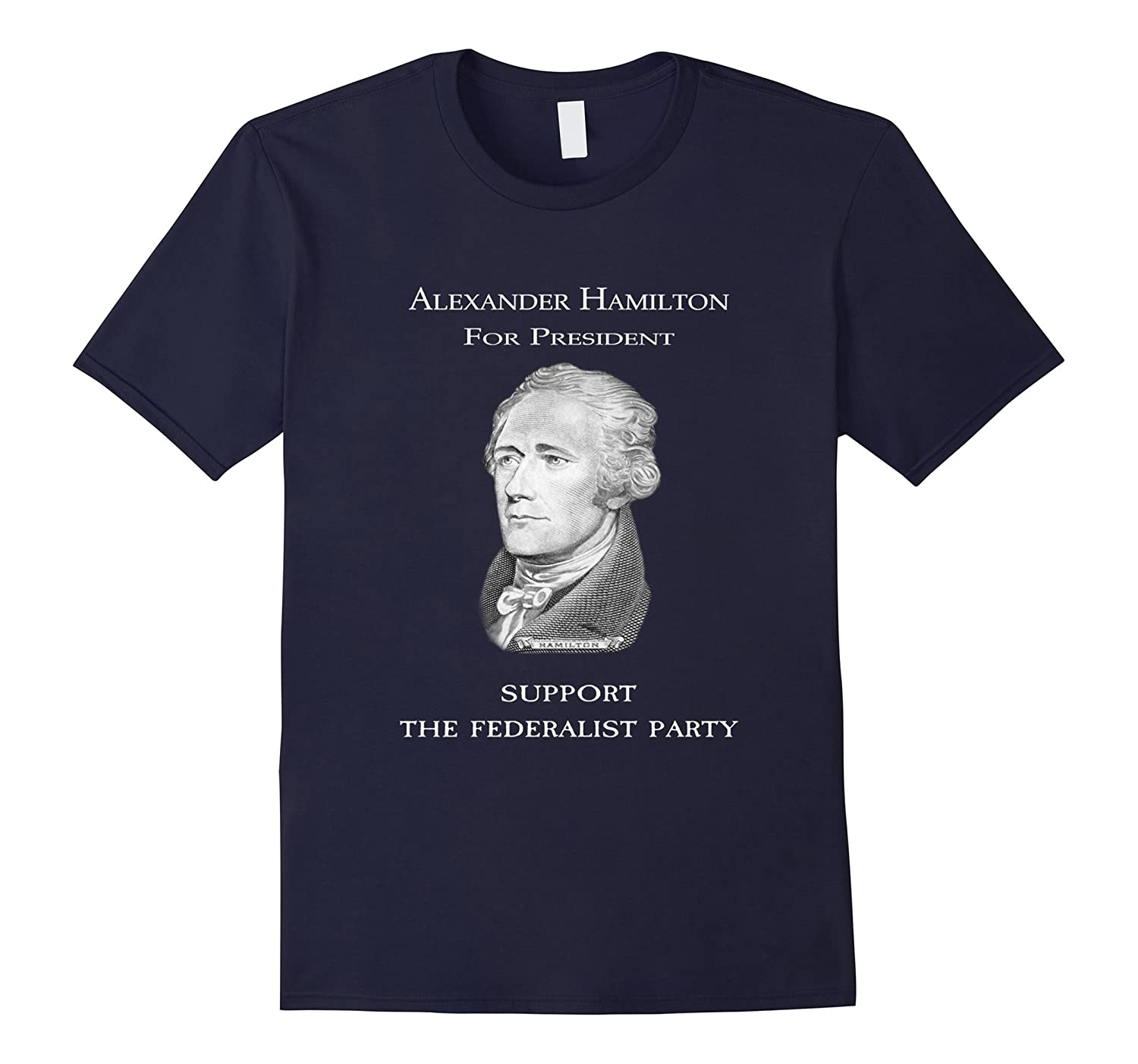 A Hamilton for President Federalist Party History T shirt-TD