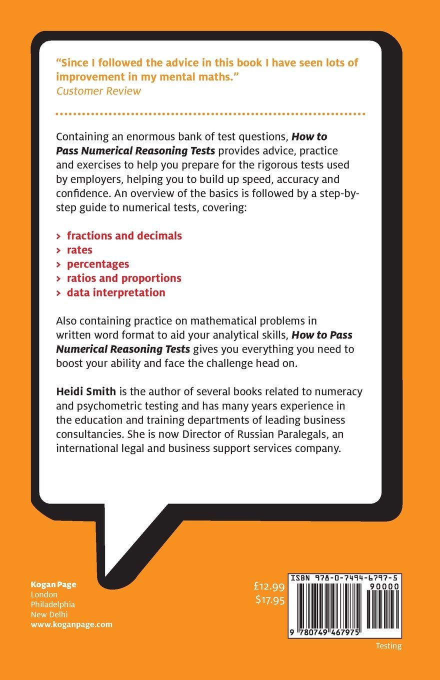 how to pass numerical reasoning tests a step by step guide to how to pass numerical reasoning tests a step by step guide to learning key numeracy skills testing series amazon co uk heidi smith 9780749467975
