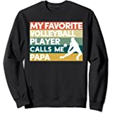 My Favorite Volleyball Player Calls Me Papa Father's Day Sweatshirt