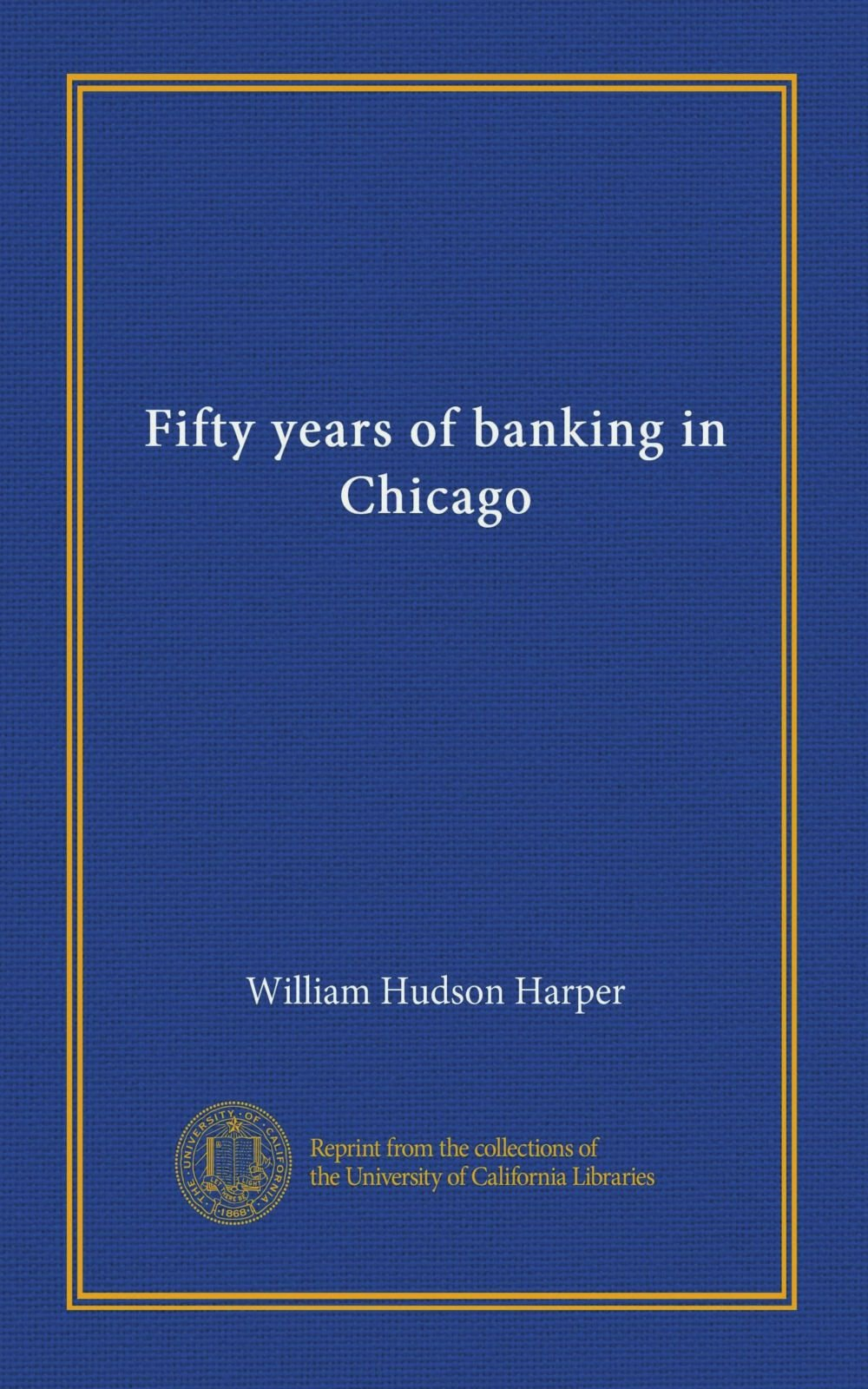 Fifty years of banking in Chicago pdf epub