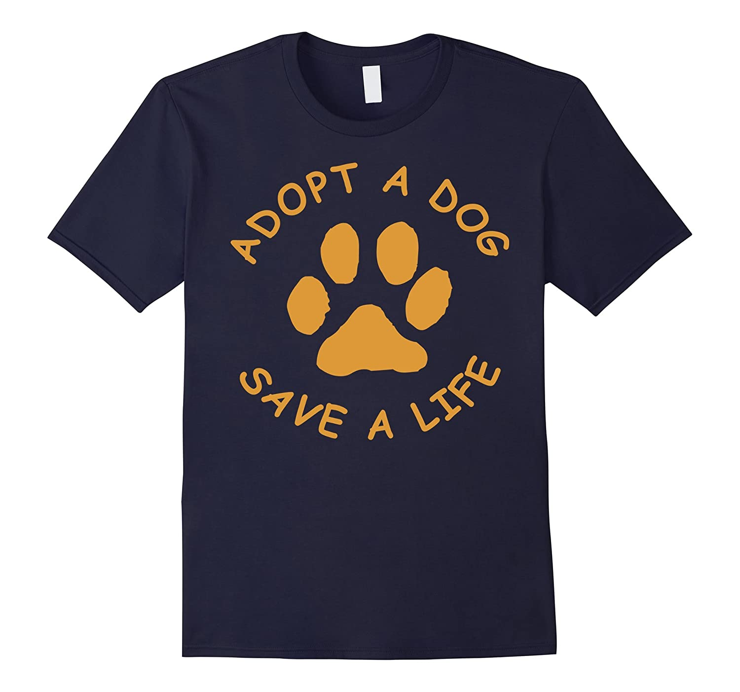 Adopt A Dog T-Shirt (Save A Life Tee Shirt, Rescue Dog)-TH
