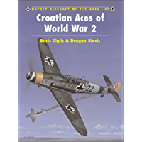 Croatian Aces of World War 2 (Aircraft of the Aces Book 49)