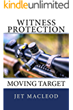 Witness Protection: Moving Target