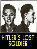 Hitler's Lost Soldier