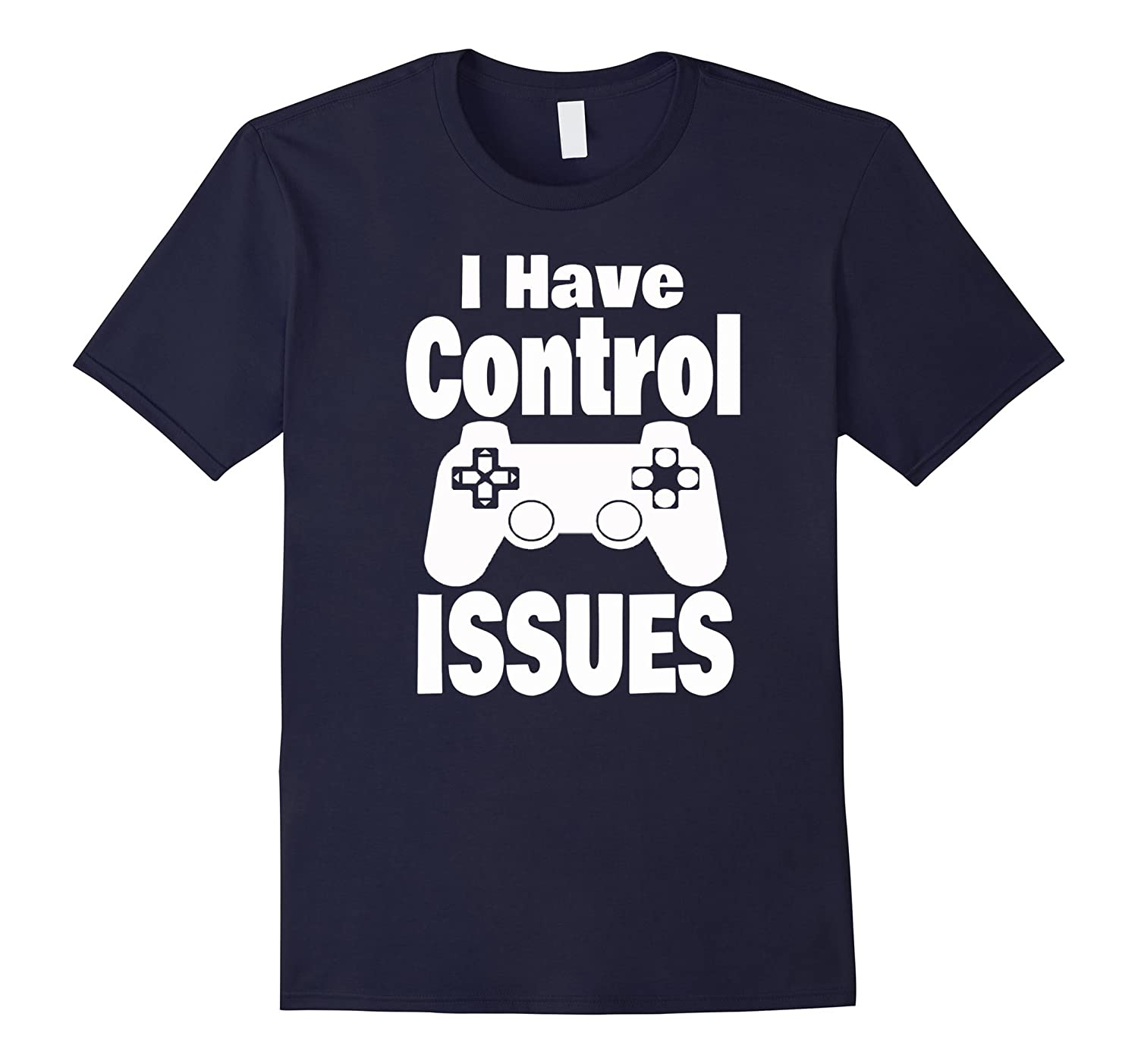 I Have Control Issues Gamer T-Shirt-TH
