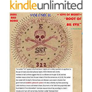 VOLUME II: SKULL and BONES = LOVE of MONEY = ROOT of ALL EVIL:: Using the cover of Yale University the Illuminati…