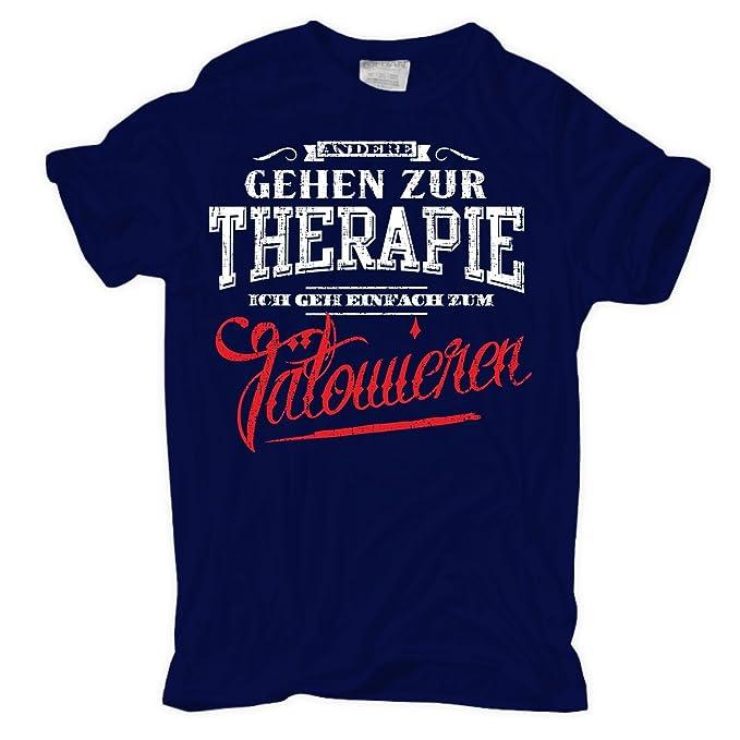 Männer und Herren T-Shirt Andere gehen zur Therapie ICH GEH ZUM TÄTOWIEREN  (mit Rückendruck): Amazon.de: Bekleidung