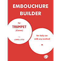 Embouchure Builder: for Trumpet (Cornet) book cover