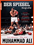 SPIEGEL Biografie 2/2016: Muhammad Ali. The Greatest 1942-2016