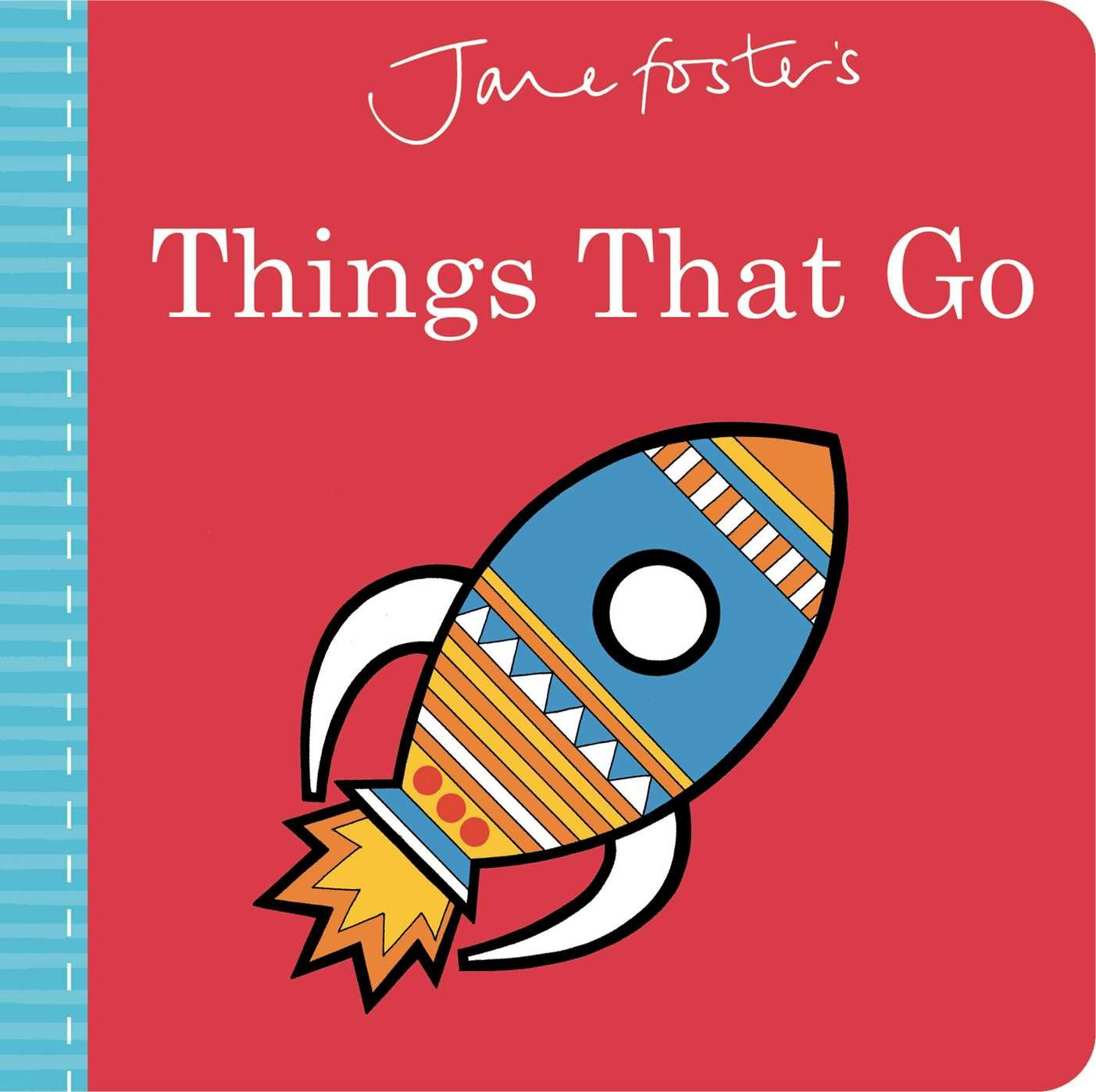 Amazon.com: Jane Fosters Things That Go (Jane Foster Books ...