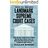 """Have To"" History: Landmark Supreme Court Cases: Stuff You Don't Really Want To Know (But For Some Reason Have To) About The"