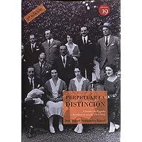 Perpetuar la distinción. Grandes de España y decadencia social, 1914-1931