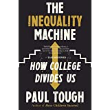 The Inequality Machine: How College Divides Us