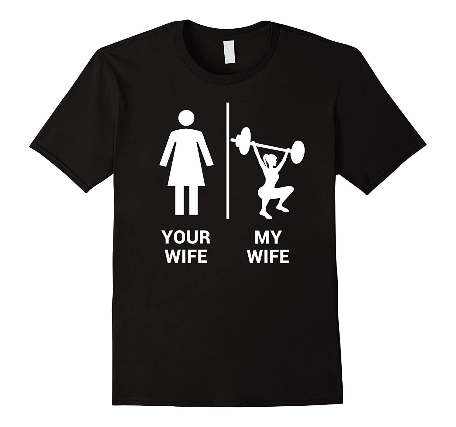 Your Wife My Wife Shirt Top Weightlifting Workout Gym Gift-TH