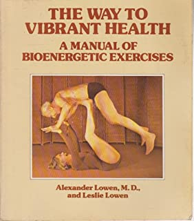 Amazon.com: Bioenergetics: The Revolutionary Therapy That Uses the ...