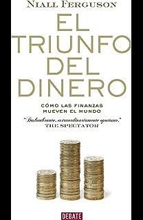 El triunfo del dinero: Cómo las finanzas mueven el mundo (Spanish Edition)