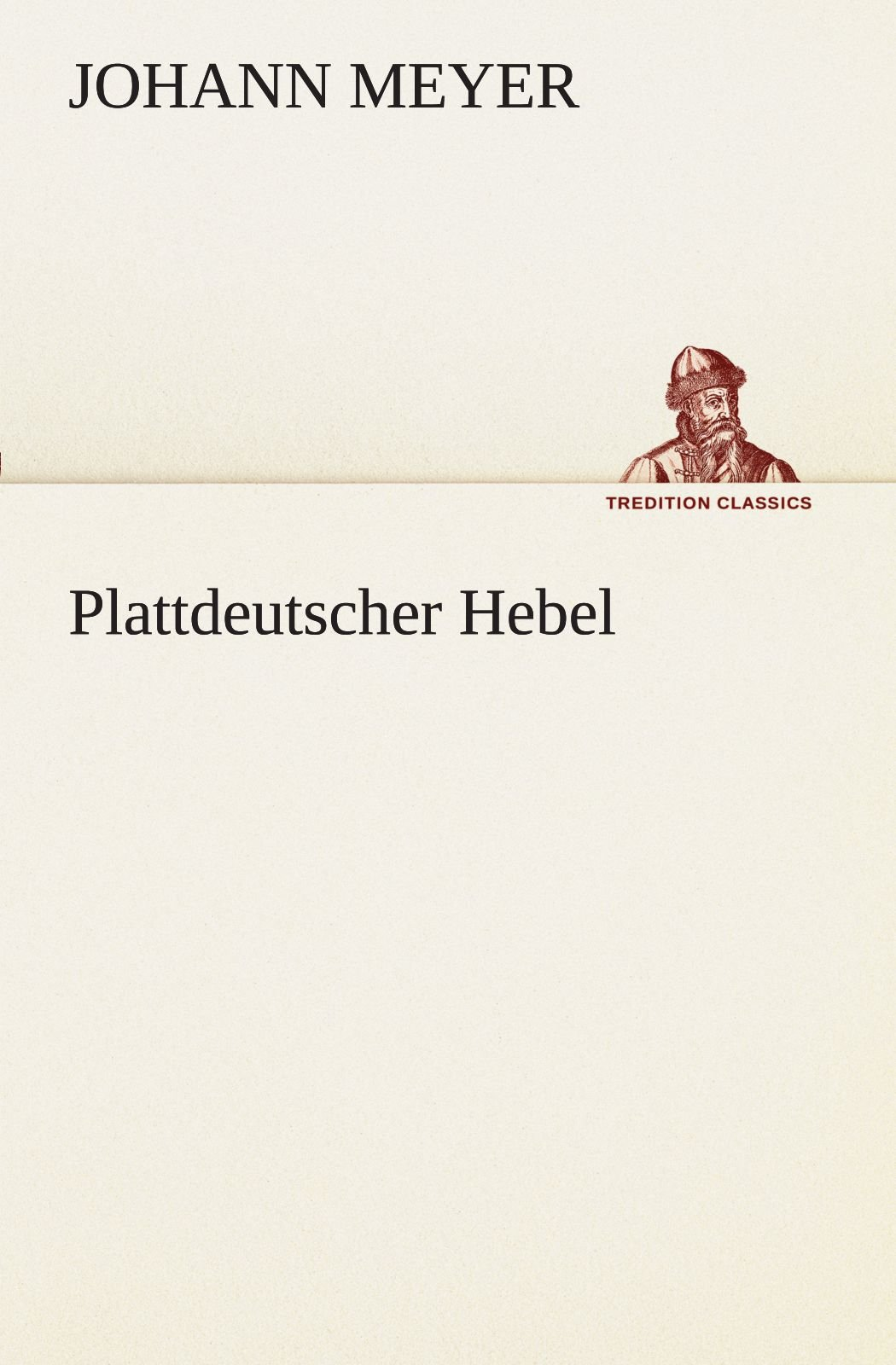 Download Plattdeutscher Hebel (TREDITION CLASSICS) (German Edition) ebook