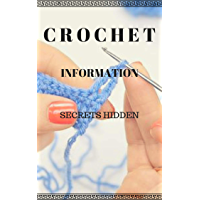CROCHET INFORMATION: IMPORTANT AND USEFUL THINGS TO KNOW ABOUT CROCHET (English Edition)