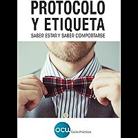 PROTOCOLO Y ETIQUETA: Saber estar y saber comportarse