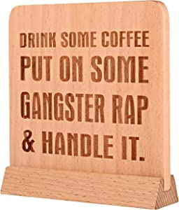 Kichwit Drink Some Coffee Put On Some Gangster Rap Wood Sign, Home Decor, 5