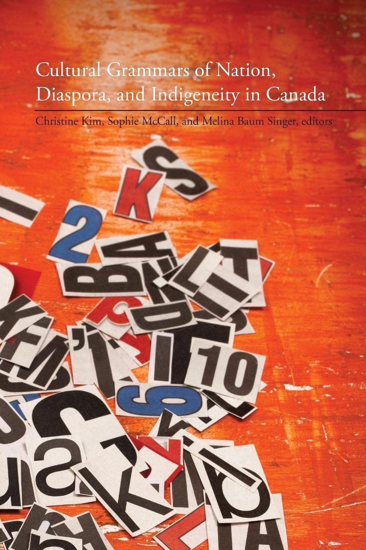 Cultural Grammars of Nation, Diaspora, and Indigeneity in Canada (TransCanada) pdf