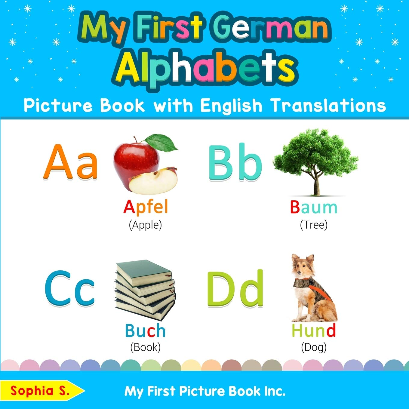 My First German Alphabets Picture Book With English Translations  Bilingual Early Learning And Easy Teaching German Books For Kids  Teach And Learn Basic German Words For Children Band 1